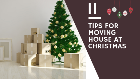 11 Actionable Tips For Moving House At Christmas (And Keeping Your Cool)
