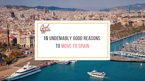 15 Undeniably Good Reasons to Move to Spain in 2019