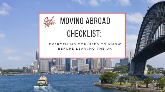 Moving Abroad Checklist: Everything You Need To Know Before Leaving the UK