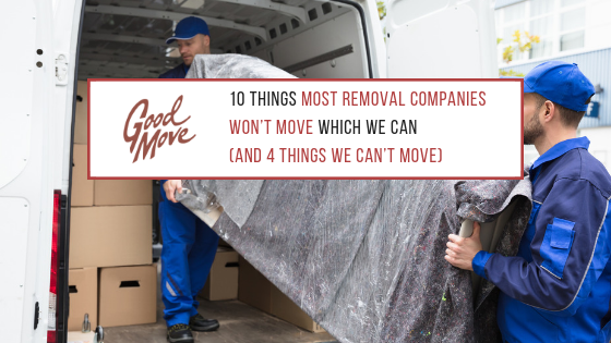 10 Things Most Removal Companies Won't Move Which We Can (And 4 Things We Can't Move)