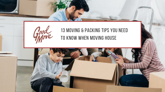 13 Moving & Packing Tips You Need To Know When Moving House