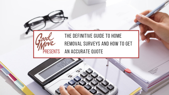 The Definitive Guide To Home Removal Surveys And How To Get An Accurate Quote