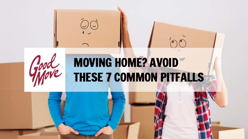 Moving Home? Avoid These 7 Common Pitfalls