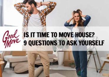 Is It Time To Move House? 9 Questions To Ask Yourself