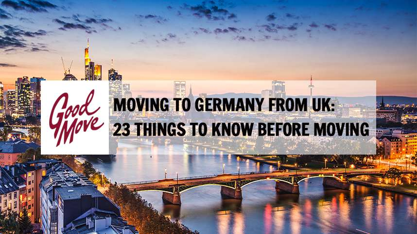Moving to Germany from UK: 23 Things to Know Before Moving
