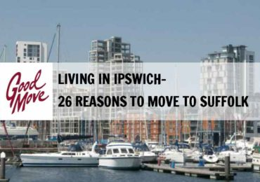 Living in Ipswich – 26 Reasons to Move to Suffolk