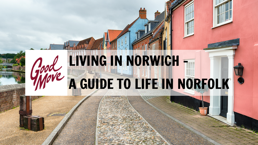 Living in Norwich – A Guide to Life in Norfolk