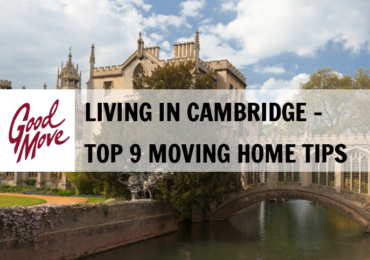 Living in Cambridge – Top 9 Moving Home Tips
