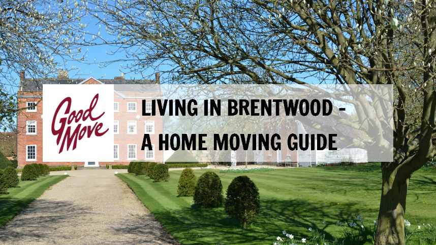 Living in Brentwood – A Home Moving Guide