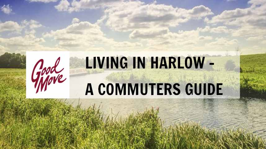 Living in Harlow Essex – A Commuters Guide