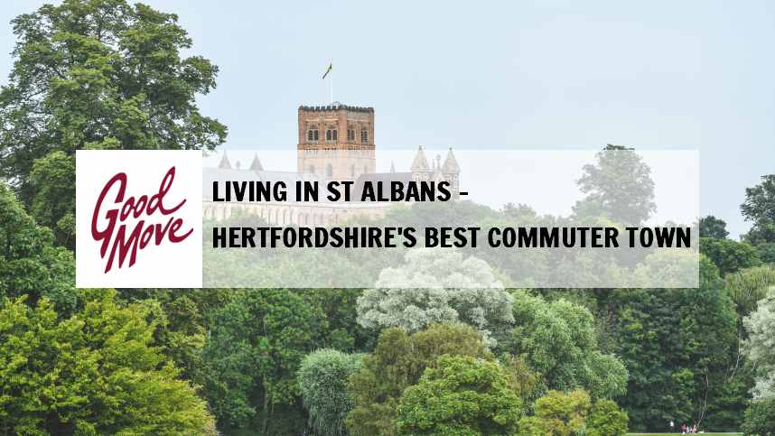 Living in St Albans – Hertfordshire's Best Commuter Town