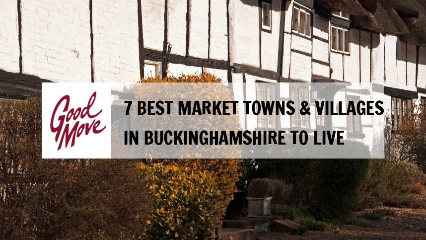7 Best Market Towns & Villages in Buckinghamshire to Live