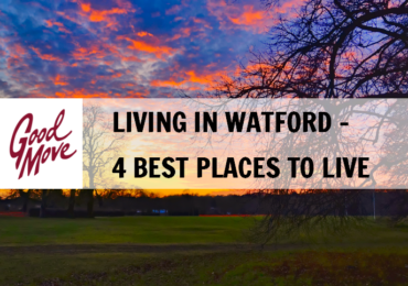 Living in Watford – 4 Best Places to Live