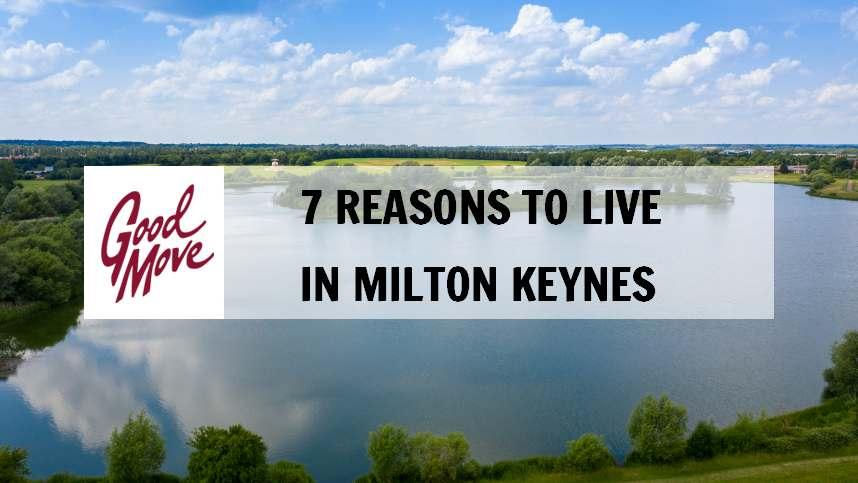 7 Reasons to Live in Milton Keynes