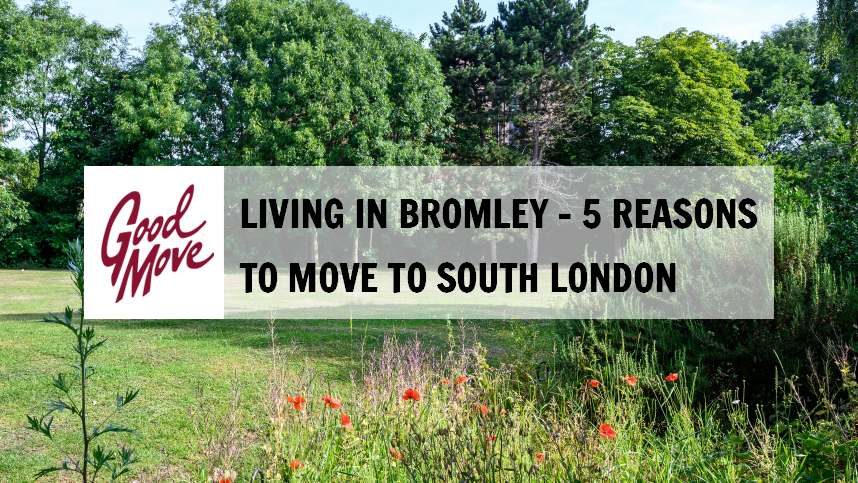 Living in Bromley – 5 Reasons to Move to South London