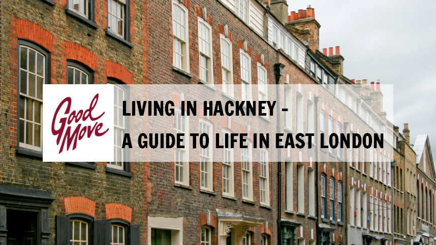 Living in Hackney – A Guide to Life in East London