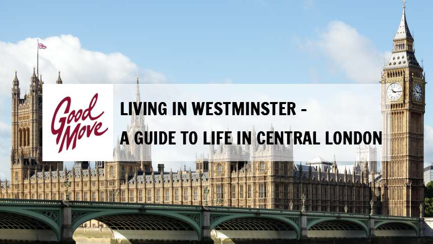 Living in Westminster – A Guide to Life in Central London