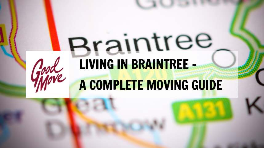 Living in Braintree – A Complete Moving Guide
