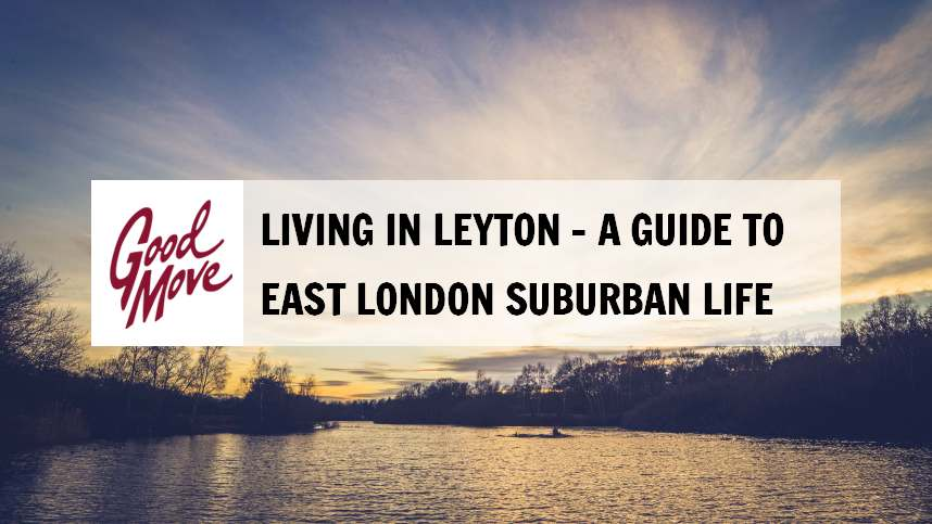 Living in Leyton – A Guide to East London Suburban Life