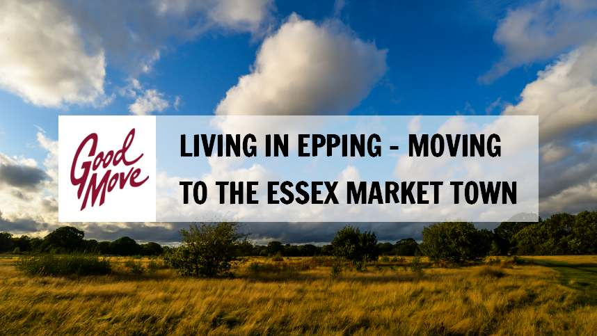 Living in Epping – Moving to the Essex Market Town