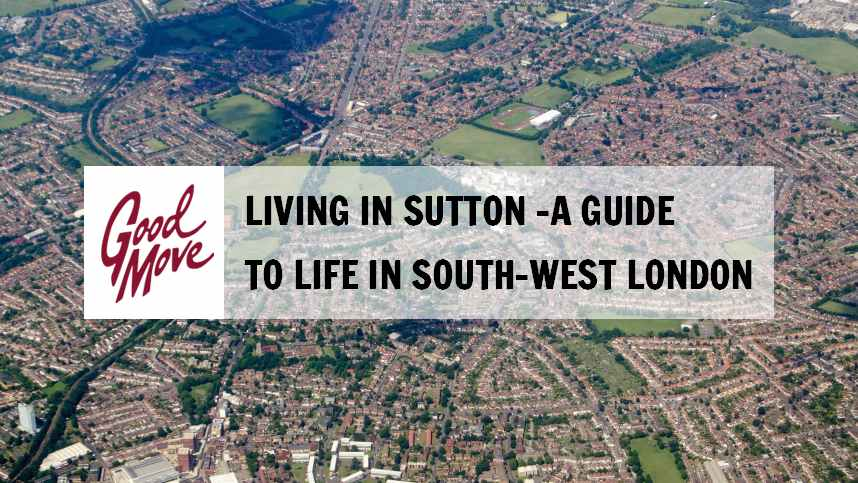 Living in Sutton – A Guide to Life in South-West London